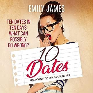 Ten Dates (A Fun and Sexy Romantic Comedy Novel): The Power of Ten, Book 1
