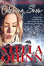 Catching Snow: A Romantic Suspense Christmas Novella (A Stella Novella Book 1)