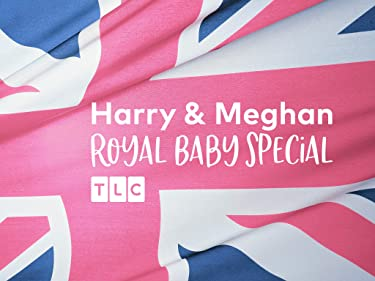 Meghan & Harry: A Royal Baby Story Special