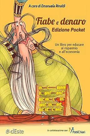 Fiabe e Denaro Edizione Pocket.: Un libro per educare al risparmio e all'economia