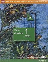 Scaricare Libri Arte di vedere. Con CLIL. Per le Scuole superiori. Con e-book. Con espansione online: 1 PDF