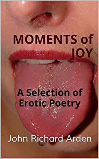 Moments of Joy: A Selection of Erotic Poetry