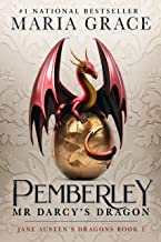 Pemberley: Mr. Darcy's Dragon: A Pride and Prejudice Variation (Jane Austen's Dragons Book 1) (English Edition)