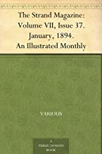The Strand Magazine: Volume VII, Issue 37. January, 1894.An Illustrated Monthly