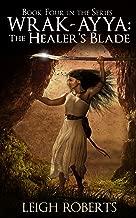 The Healer's Blade (Wrak-Ayya: The Age of Shadows Book 4) (English Edition)