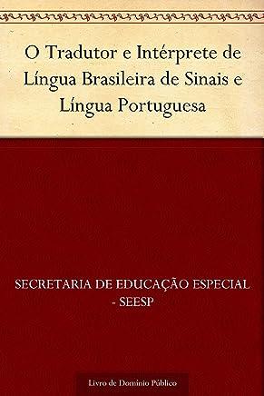 O Tradutor e Intérprete de Língua Brasileira de Sinais e Língua Portuguesa