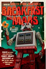Breakfast on Mars and 37 Other Delectable Essays: Your Favorite Authors Take A Stab at the Dreaded Essay Assignment Kindle Edition