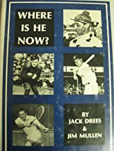 Where Is He Now?: Sports Heroes of Yesterday--Revisited