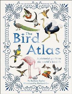 The Bird Atlas: A Pictorial Guide to the World's Birdlife