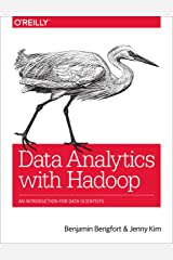 Data Analytics with Hadoop: An Introduction for Data Scientists Kindle Edition