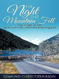 The Night the Mountain Fell: The Story of the Montana-Yellowstone Earthquake