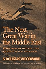 The Next Great War in the Middle East: Russia Prepares to Fulfill the Prophecy of Gog and Magog Kindle Edition