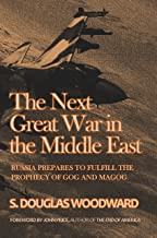 The Next Great War in the Middle East: Russia Prepares to Fulfill the Prophecy of Gog and Magog