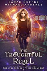 The Thoughtful Rebel (The Inscrutable Paris Beaufont Book 7) Kindle Edition