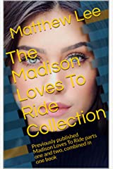 The Madison Loves To Ride Collection: Previously published Madison Loves To Ride parts one and two, combined in one book (English Edition) Format Kindle