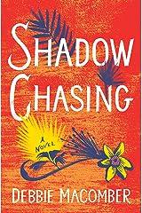 Shadow Chasing: A Novel (Debbie Macomber Classics) Kindle Edition