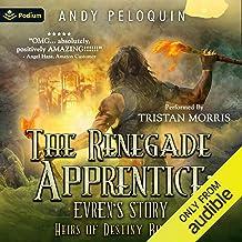 The Renegade Apprentice: Evren's Story: Heirs of Destiny, Book 0