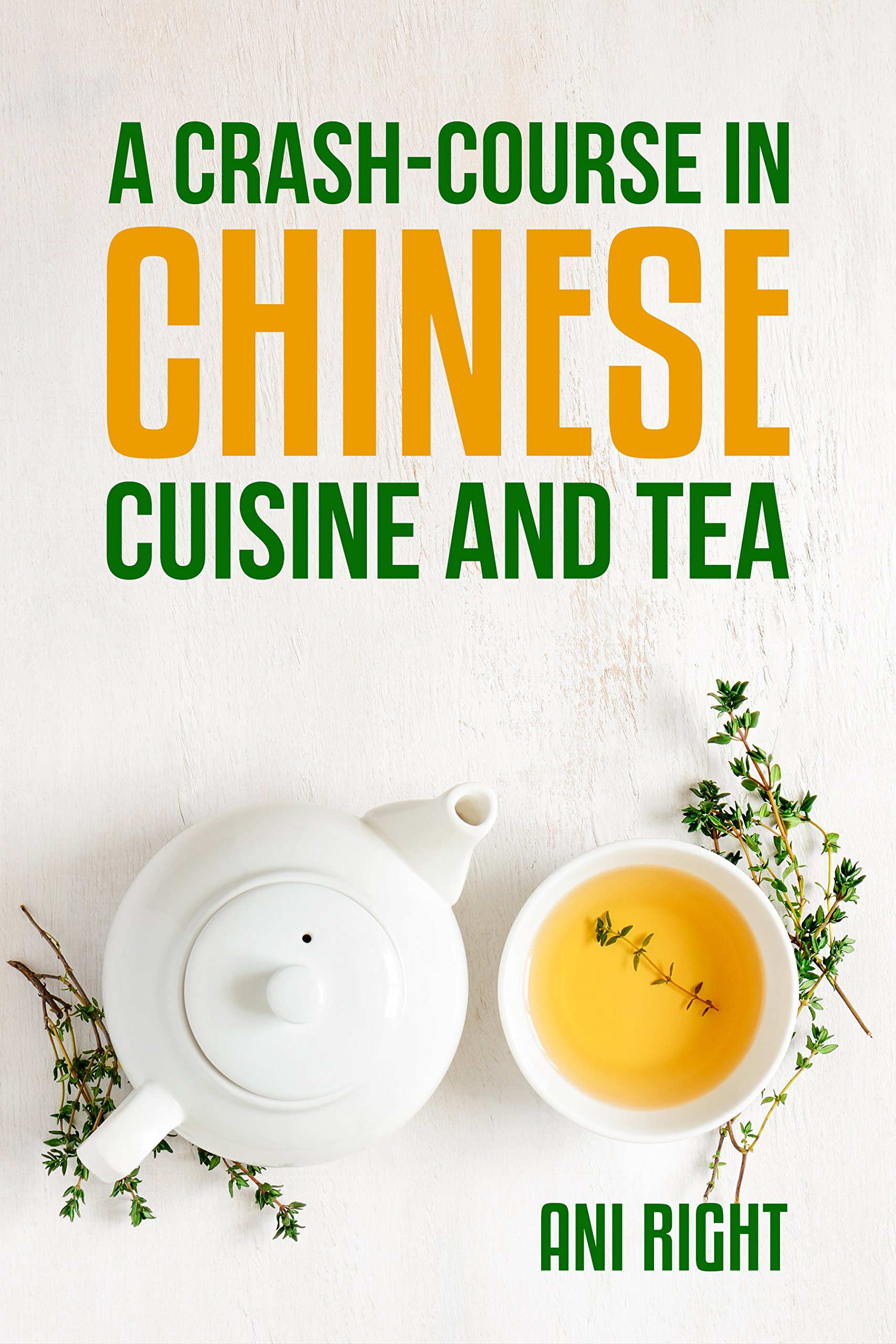 A Crash Course in Chinese Cuisine and Tea (English Edition)