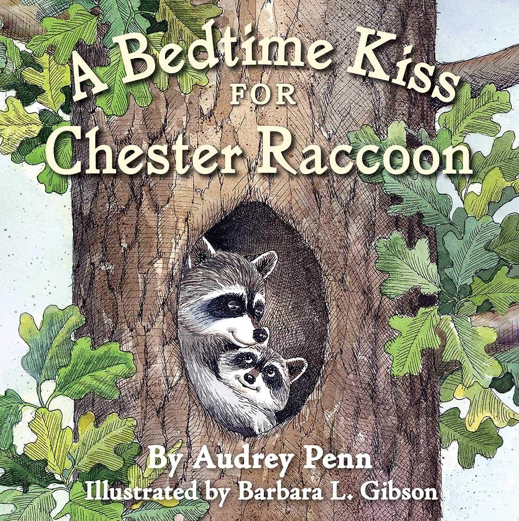 市区町村漁師輸血A Bedtime Kiss for Chester Raccoon (The Kissing Hand Series) (English Edition)