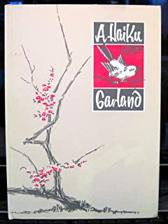 A Haiku Garland: A Collection of Seventeen-Syllable Classic Poems