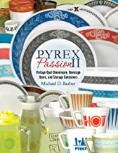 Pyrex Passion II: Vintage Opal Dinnerware, Beverage Items, and Storage Containers