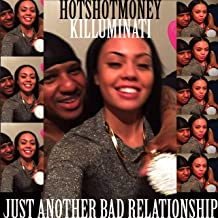 Just Another Bad Relationship [Explicit]