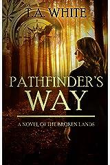 Pathfinder's Way (The Broken Lands Book 1) Kindle Edition
