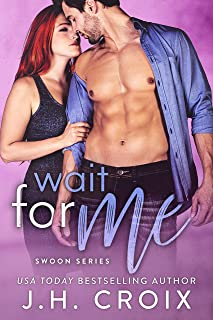 Wait For Me (Swoon Series Book 2)