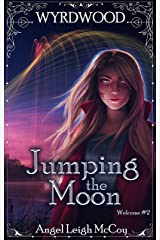 Jumping the Moon (Wyrdwood Welcome Book 2) Kindle Edition