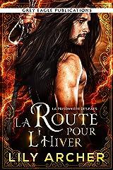 La Route pour l'Hiver (La Prisonnière des Faes t. 2) Format Kindle