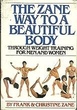 The Zane Way to a Beautiful Body Through Weight Training for Men and Women