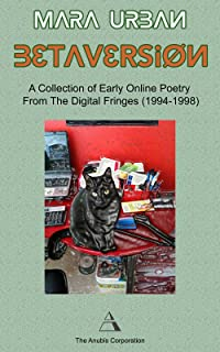 Beta Version: A Collection of Early Online Poetry From The Digital Fringes (1994-1998) (English Edition)