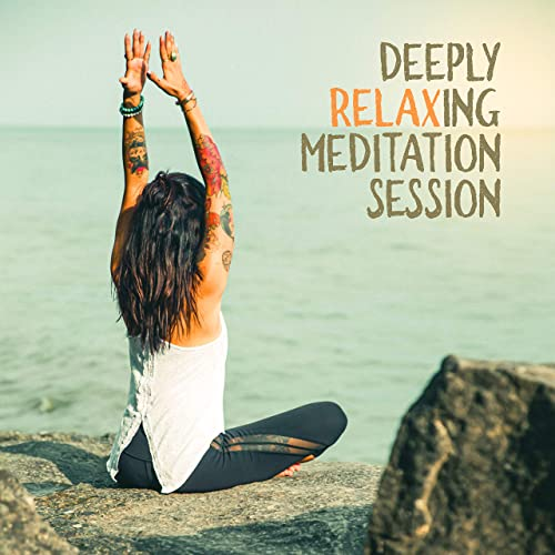 Deeply Relaxing Meditation Session: Neutralizing Stress and ...