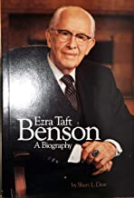 Ezra Taft Benson: A Biography
