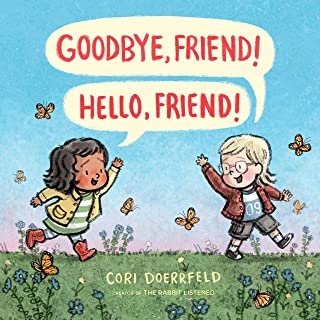 Goodbye, Friend! Hello, Friend!
