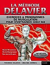 La méthode Delavier : Musculation, exercices et programmes pour s'entraîner chez soi (FITNESS)