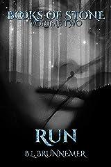 Run (Books Of Stone Book 2) Kindle Edition