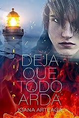 Deja que todo arda (Spanish Edition) Kindle Edition