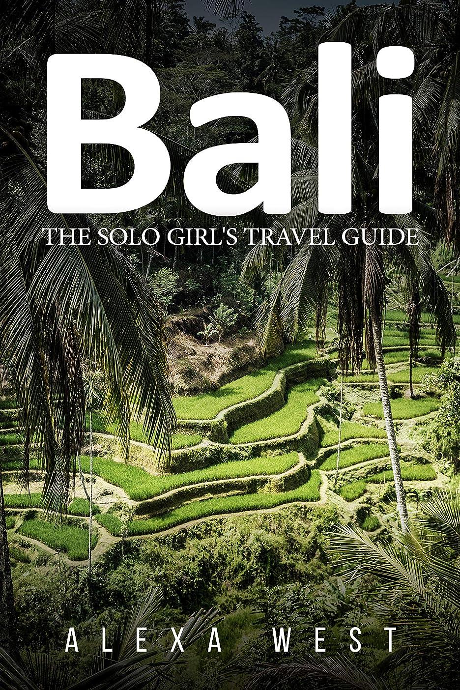 不規則な倉庫溶けるBali: The Solo Girl's Travel Guide (English Edition)