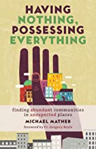 Having Nothing, Possessing Everything: Finding Abundant Communities in Unexpected Places