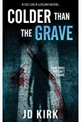 Colder Than The Grave: A Scottish Crime Thriller (DCI Logan Crime Thrillers Book 12) Kindle Edition