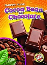Cocoa Bean to Chocolate (Blastoff Readers. Level 2)