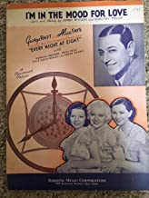 I'M IN THE MOOD FOR LOVE (Jimmy McHugh and Dorothy Fields SHEET MUSIC) 1935, from the film EVERY NIGHT AT EIGHT with George Raft and Alice Faye (pictured) Excellent condition.