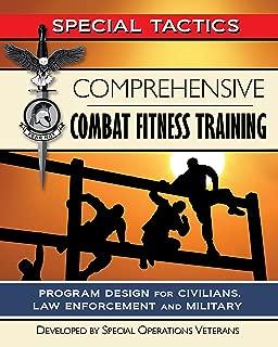 Comprehensive Combat Fitness Training: Program Design for Civilians, Law Enforcement and Military (Special Tactics Manuals Book 3)
