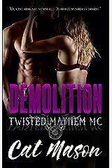 Demolition (Twisted Mayhem MC Book 3) Kindle Edition
