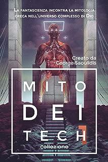Mito Dei Tech 1 - Collezione: La fantascienza incontra la mitologia greca nell'universo complesso di Dio (Dio complesso universo) (Italian Edition)