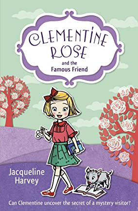 Clementine Rose and the Famous Friend (English Edition)