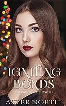 Igniting Bonds (The Anomaly Series Companion Novella Book 1)