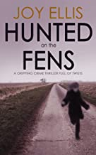 HUNTED ON THE FENS a gripping crime thriller full of twists (DI Nikki Galena Series Book 3)