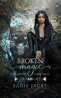 Broken Magic: A Paranormal Romance Novel (Iron Serpent Chronicles Book 4)